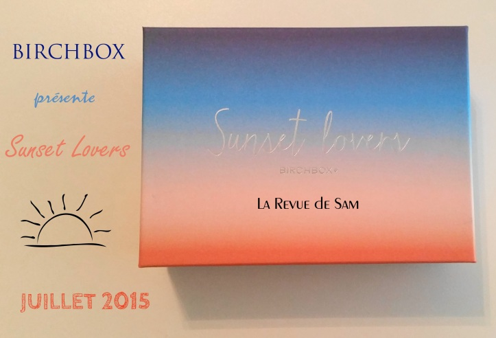 birchbox-sunset-lovers-box-beauty-juillet-2015